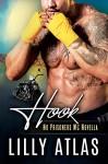 Hook: A No Prisoners MC Novella - Lilly Atlas