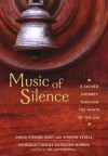Music of Silence: A Sacred Journey Through the Hours of the Day - Brother David Steindl-Rast, Sharon Lebell, Kathleen Norris