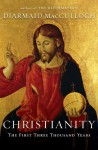 Christianity First Three Thousand Years [HC,2010] - Diarmaid MacCulloch