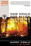 How Could God Allow Suffering and Evil? (Tough Questions) - Garry Poole