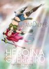 A Heroína e o Guerreiro - Ana C. Nunes