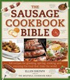 The Sausage Cookbook Bible - Ellen Brown