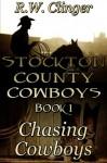 Stockton County Cowboys Book 1: Chasing Cowboys - R.W. Clinger