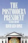 The Postmodern President (American Politics Series) - Richard Rose
