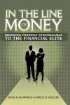 In the Line of Money: Branding Yourself Strategically to the Financial Elite - Russ Alan Prince, Bruce H. Rogers