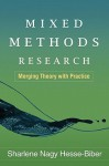 Mixed Methods Research: Merging Theory with Practice - Sharlene Hesse-Biber