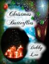 Christmas Butterflies - Debby Lee