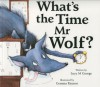 What's the Time Mr Wolf? - Lucy M. George, Gemma Raynor