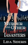 Murder and Other Unnatural Disasters by Lida Sideris (2015-09-11) - Lida Sideris;