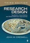 Research Design: Qualitative, Quantitative, & Mixed Methods Approaches, 3RD EDITION - John W. Creswell