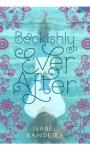Bookishly Ever After - Isabel Bandeira