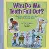 Why Do My Teeth Fall Out?: And Other Questions Kids Have about the Human Body - Heather Montgomery, Jon Davis