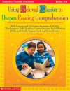 Using Beloved Classics to Deepen Reading Comprehension: Rich Lessons and Literature Response Activities That Improve Kids' Reading Comprehension, Build Writing Skills, and Really Engage Each and Every Reader - Monica Edinger