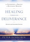 Healing through Deliverance: The Foundation and Practice of Deliverance Ministry - Peter J. Horrobin, Derek Prince