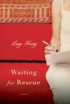 Waiting for Rescue: A Novel - Lucy Honig