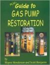 Guide to Gas Pump Restoration - Wayne Henderson
