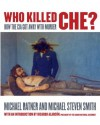 Who Killed Che? - Michael Ratner, Michael Steven Smith
