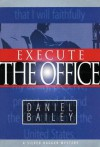 "Execute the Office - Daniel ""Chip"" Bailey"