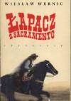 Łapacz z Sacramento - Wiesław Wernic