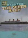 Haunted! the Queen Mary - Therese Shea
