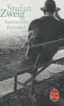 Destruction d'un coeur - Stefan Zweig
