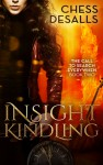 Insight Kindling - Chess Desalls