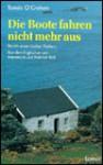Die Boote fahren nicht mehr aus (Taschenbuch) - Tomas O'Crohan, Heinrich Böll, Annemarie Böll, Tomás Ó Criomhthain