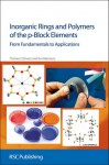 Inorganic Rings and Polymers of the p-Block Elements - Tristram Chivers, Ian Manners