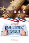 The Constitution at Your Dinner Table - T.J. McKenna