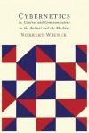 Cybernetics: Second Edition: Or the Control and Communication in the Animal and the Machine - Norbert Wiener