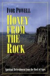 Honey from the Rock - Ivor Powell