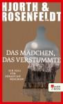 Das Mädchen, das verstummte: Ein Fall für Sebastian Bergman - Michael Hjorth, Hans Rosenfeldt, Ursel Allenstein