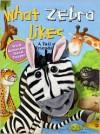 What Zebra Likes: A Tale of Friendship - Wendy Wax
