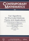 Fast Algorithms for Structured Matrices: Theory and Applications: Ams-IMS-Siam Joint Summer Research Conference on Fast Algorithms in Mathematics, Com - Vadim Olshevsky