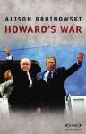 Howard's War - Alison Broinowski