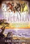 Revelation: The Way it Happened - Lee Harmon