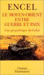 Le Moyen Orient Entre Guerre Et Paix: Une Géopolitique Du Golan - Frédéric Encel
