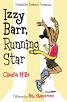 Izzy Barr, Running Star (Franklin School Friends) - Claudia Mills, Rob Shepperson