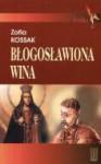 Blogoslawiona wina - Zofia Kossak-Szczucka