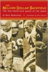 The Million Dollar Backfield: The San Francisco 49ers in the 1950s - Dave Newhouse, Bill Walsh
