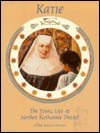 Katie, The Young Life of Mother Katharine Drexel (Chritian Hero) - Claire Jordan Mohan