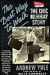 The Best Way to Walk: The Chic Murray Story - Andrew Yule, Billy Connolly