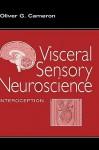 Visceral Sensory Neuroscience: Interoception - Oliver G. Cameron, W.D. Hamilton, Jonathan Abrams