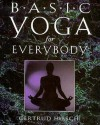 Basic Yoga for Everybody - Gertrud Hirschi