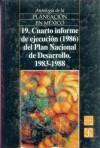 Antologia de La Planeacion En Mexico 1917-1985, 19. Cuarto Informe de Ejecucion (1986) del Plan Nacional de Desarrollo (1983-1988) - Fondo de Cultura Economica