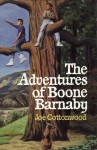 The Adventures Of Boone Barnaby - Joe Cottonwood