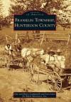 Franklin Township, Hunterdon County - Dan Campanelli, Mary Campanelli, Lora Jones
