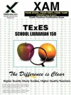TExES School Librarian 150 Teacher Certification Test Prep Study Guide - Sharon Wynne