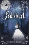 Fabled - Vanessa K. Eccles