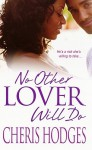 No Other Lover Will Do - Cheris Hodges